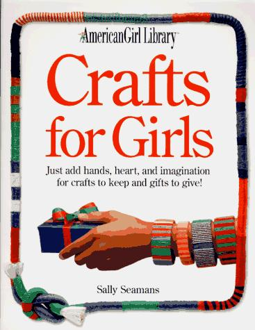 Crafts for Girls (American Girl Library)