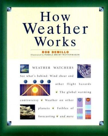 How weather works by Rob DeMillo