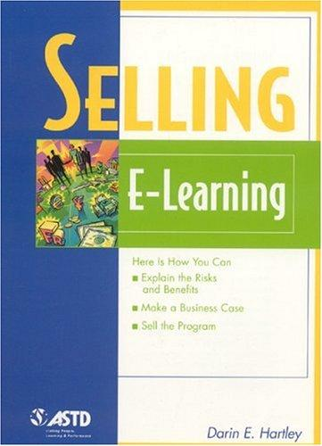 Selling E-Learning (The Astd E-Learning Series) by Darin E. Hartley