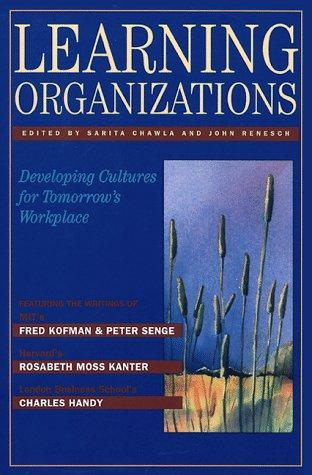 Learning organizations by edited by Sarita Chawla and John Renesch.