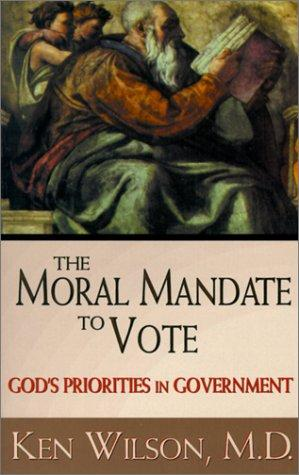 A Moral Mandate to Vote by Ken Wilson