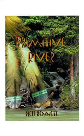 Primitive River by Neil Bennett