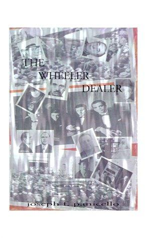 The Wheeler-Dealer by Joseph F. Panicello