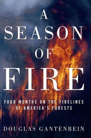 Season of Fire, a by Douglas Gantenbein