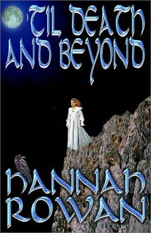 'Til Death and Beyond by Hannah Rowan