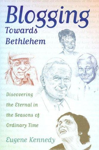 Blogging Towards Bethlehem by Eugene Kennedy