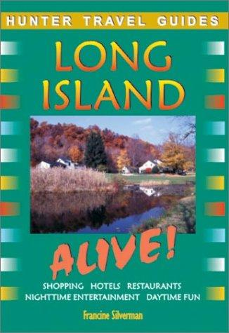 Long Island Alive! (Alive Guides Series) by Francine Silverman