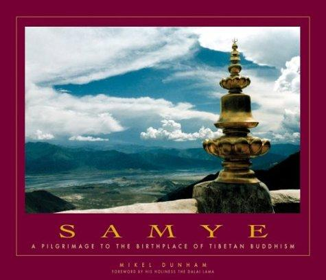 SAMYE a pilgrimage to the birthplace of Tibetan buddhism