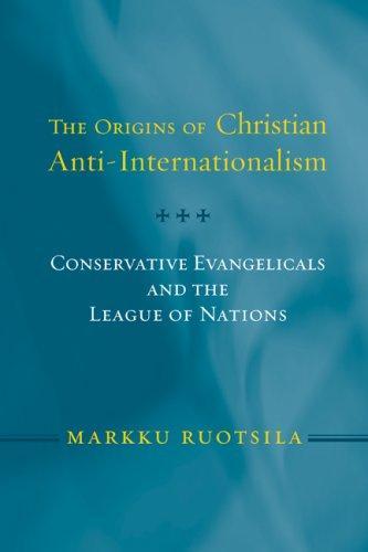 The Origins of Christian Anti-Internationalism