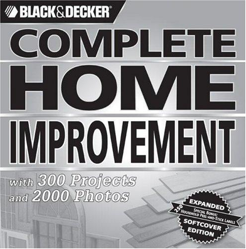 Black & Decker Complete Home Improvement by Creative Publishing international