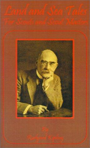 Land and sea tales for scouts and scout masters by Rudyard Kipling