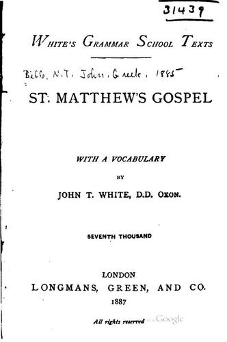 St. Matthew's Gospel: with a vocabulary by John Tahourdin White