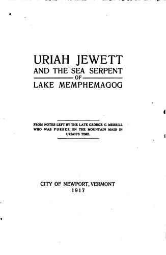 Uriah Jewett and the Sea Serpent of Lake Memphemagog by John McNab Currier