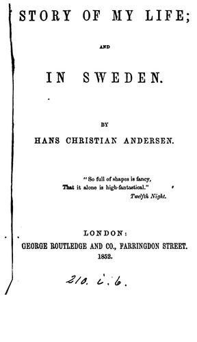 The story of my life [tr. by D. Spillan]; and In Sweden [tr. by K.R.H. Mackenzie] by Hans Christian Andersen