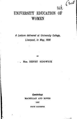 University Education of Women: A Lecture Delivered at University College, Liverpool, in May, 1896 by Eleanor Mildred Sidgwick