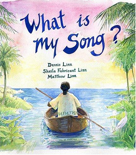 What is My Song? by Matthew Linn