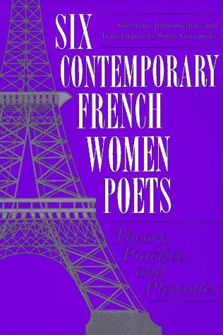 Six Contemporary French Women Poets by Serge Gavronsky