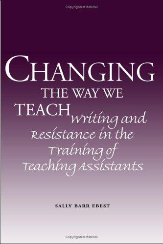 Changing the Way We Teach by Sally Barr Ebest
