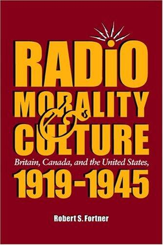 Radio, morality, and culture by Robert S. Fortner