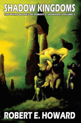 Robert E. Howard's Weird Works Volume 1 by Robert E. Howard