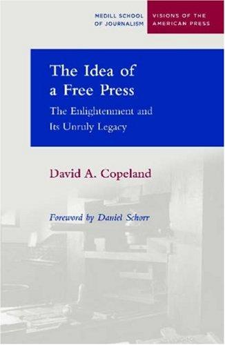 The Idea of a Free Press by David Copeland