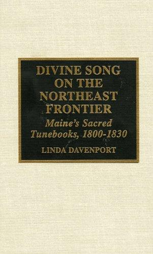 Divine song on the Northeast frontier by Linda Gilbert Davenport