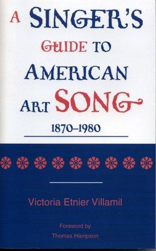 A Singer's Guide to the American Art Song by Victoria Etnier Villamil