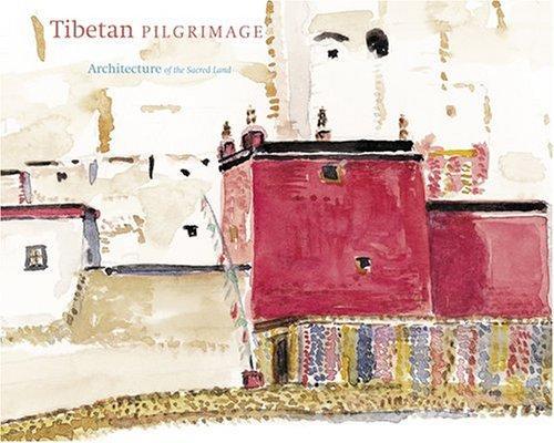 Tibetan Pilgrimage Architecture of the sacred land