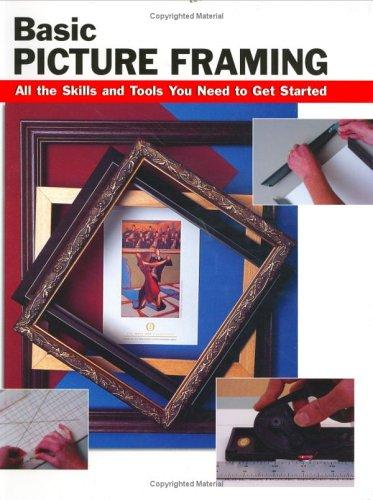 Image 0 of Basic Picture Framing: All the Skills and Tools You Need to Get Started (How To