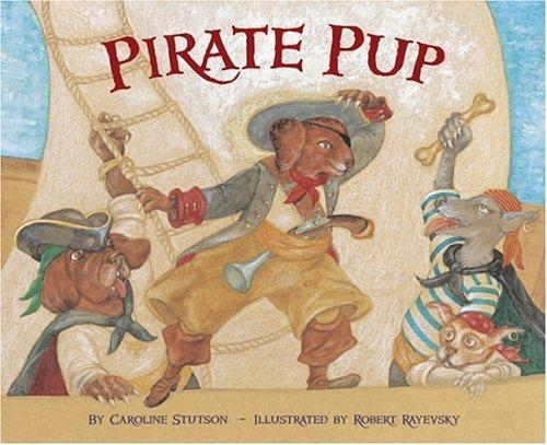 Pirate Pup by Caroline Stutson