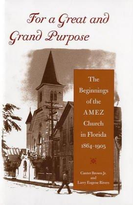 For A Great And Grand Purpose by Canter Brown, Larry Eugene Rivers