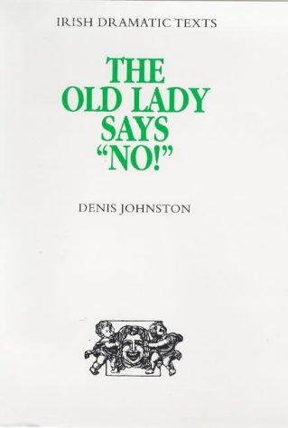 "The old lady says ""No!"" by Johnston, Denis"