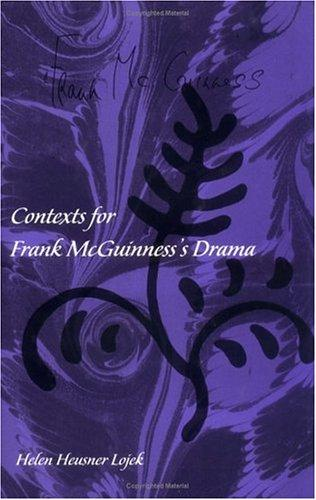 Contexts for Frank McGuinness's drama by Helen Lojek