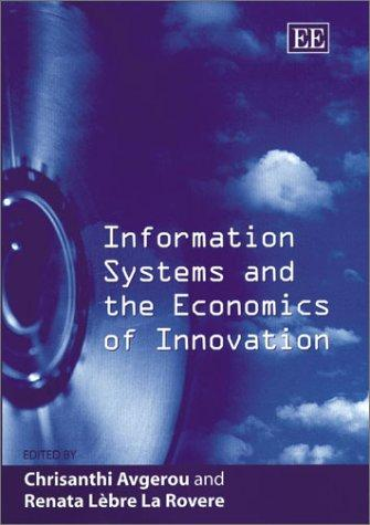 Information systems and the economics of innovation by Chrisanthi Avgerou