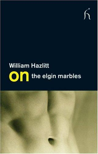 On the Elgin Marbles (On) by William Hazlitt