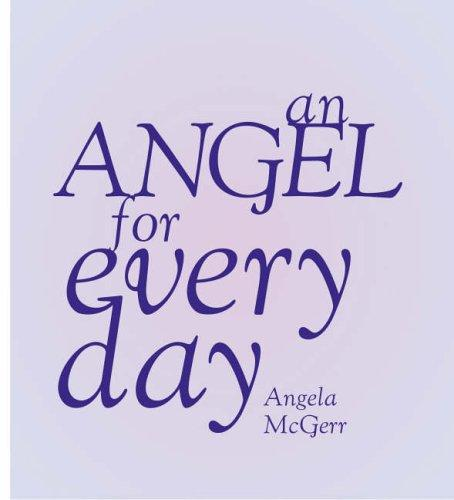 Angel for Every Day by Angela McGerr