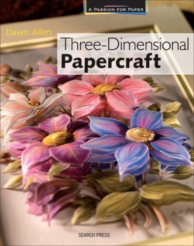Image 0 of Three-Dimensional Papercraft (A Passion for Paper)