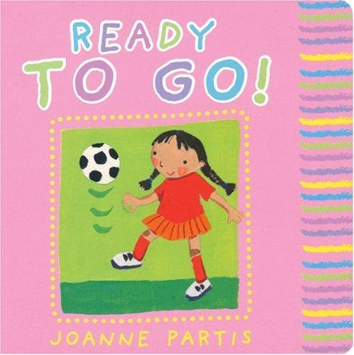 Ready to Go! (Baby Books) by Joanne Partis