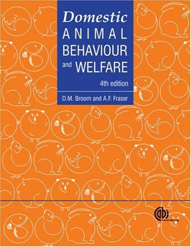 Domestic animal behaviour and welfare by Donald M. Broom