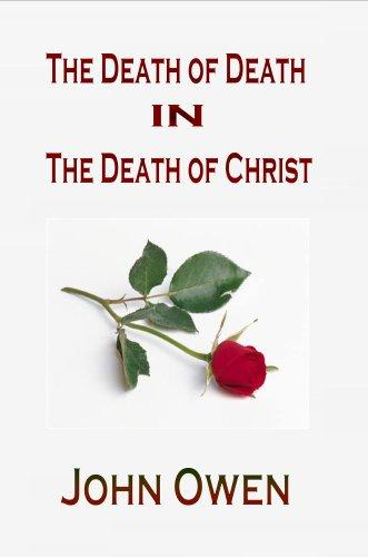 The Death of Death in the Death of Christ by John Owen
