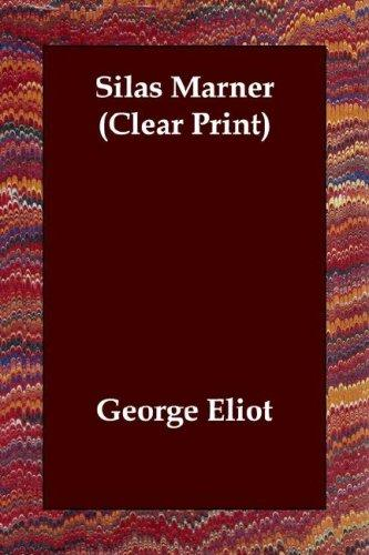 Silas Marner (Clear Print) by George Eliot