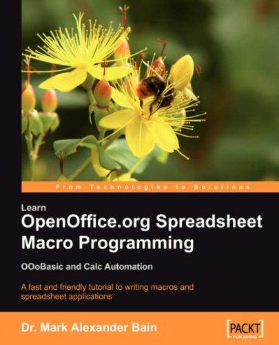 Learn OpenOffice.org Spreadsheet Macro Programming by Mark, Alexander Bain