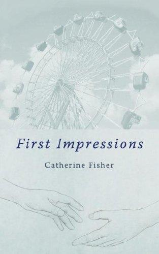 First Impressions by Catherine Fisher