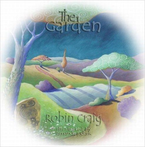 The Garden by Robin Craig