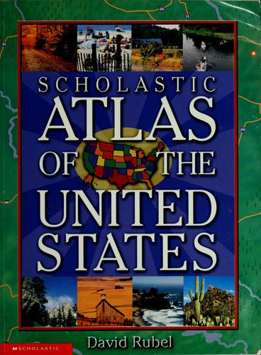 Scholastic atlas of the United States by David Rubel