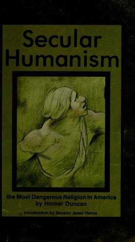 Secular humanism by Homer Duncan