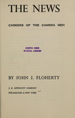 Shooting the news by Floherty, John Joseph