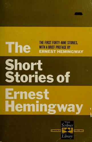 The short stories of Ernest Hemingway.