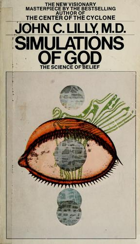 Simulations of God by John Cunningham Lilly