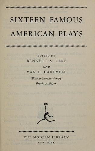 Sixteen famous American plays by Bennett Cerf